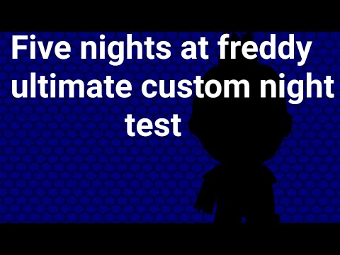 Five Nights at Freddy Ultimate Custom Night Test:sinister ThierryNF from YouTube · Duration:  2 minutes 25 seconds