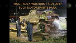 BUCK MOTORSPORTS PARK / MUD TRUCK WASHING/ 4-29-17