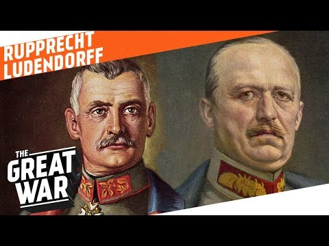Crown Prince Rupprecht & Erich Ludendorff - Westerner vs. Easterner I WHO DID WHAT IN WW1?