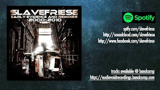 Slavefriese - Early Evidence 2000-2010 | collected Hardcore Tracks