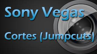 Tutorial Sony Vegas - Como fazer cortes , Jump Cuts