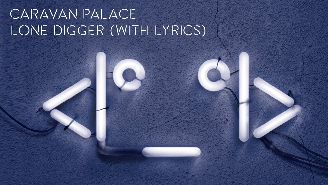 Caravan Palace - Lone Digger (album version, with lyrics)