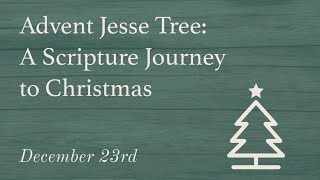 Day 23 | Advent Jesse Tree : A Scripture Journey to Christmas