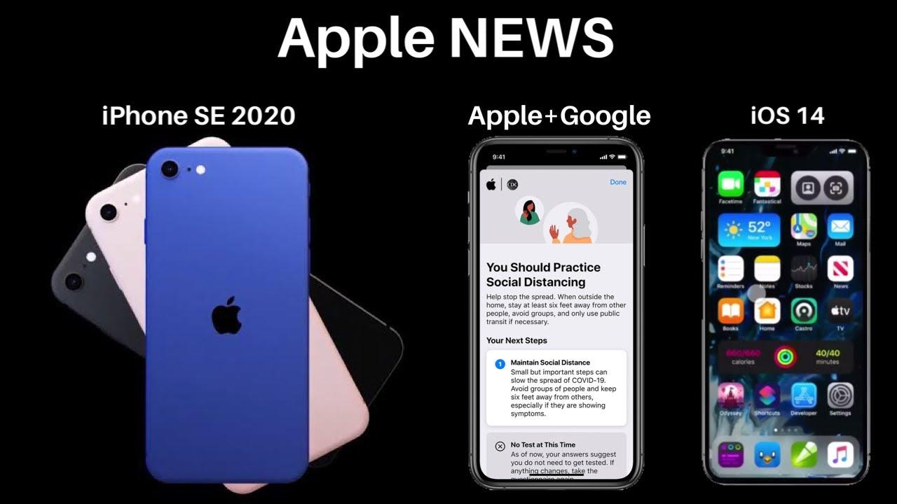 Apple News | iPhone SE 2, iOS 14, Apple & Google team up ...