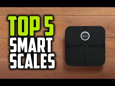 Best Smart Scales in 2018 - Which Is The Best Smart Scale?