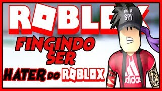 Fingindo ser HATER Do ROBLOX !!!! ( DEU TRETA )