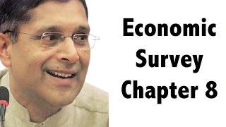 Economic survey 2016 17 CHAPTER 8 analysis in detail UPSC / RBI Grade B / IBPS / SBI PO 2017
