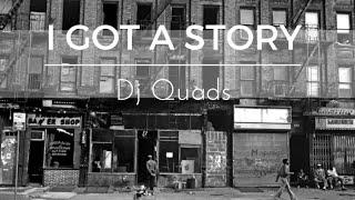 Dj Quads - I Got A Story