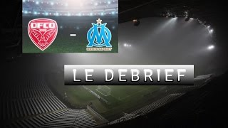 DIJON VS OM 1-2 LE DEBRIEF
