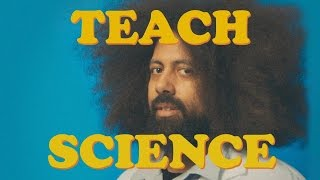 Reggie Watts - TEACH: SCIENCE