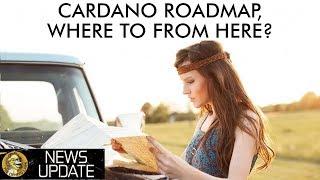 Cardano News - Roadmap Update, Shelley This Year, & Partnerships