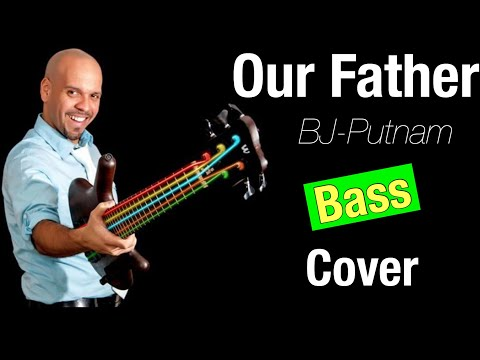 Our Father - BJ Putnam - Bass Cover by Jose Castillo