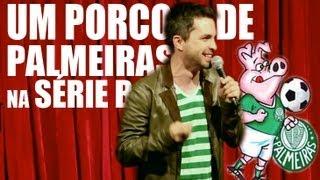 Bruno Motta - Comédia Stand Up - UM PORCO DE PALMEIRAS NA SÉRIE B