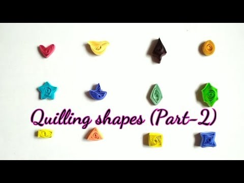 How to make Basic Quilling shapes | Tutorial Part-2 for beginners | Quilling Art
