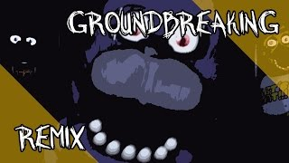 Five Nights at Freddy's Song - Groundbreaking Remix thumbnail
