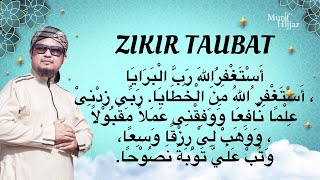 ZIKIR TAUBAT (أَسْتَغْفِرُاللهَ رَبَّ الْبَرَايَا) - Munif Hijjaz