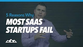 5 Reasons Why Most SaaS Startups Fail