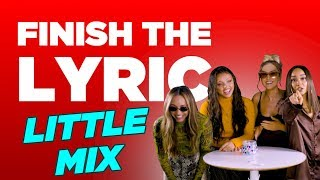 Finish The Lyric: Little Mix | Capital