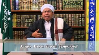Apakah Agama Islam Sudah Sempurna? Kh. Misbahul Munir Kholil