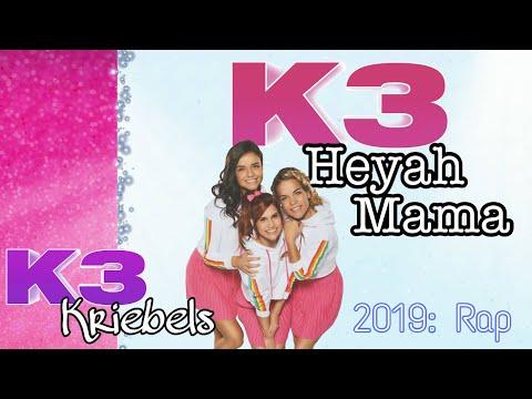 K3 - Heyah Mama (2019: Rap)