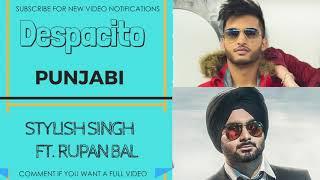 Despacito (Punjabi Version) Stylish SIngh ft. Rupan Bal I Latest Punjabi Song 2017