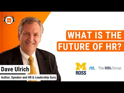 HR Leaders Podcast #6 - Dave Ulrich shares his latest thinking & Research on the Future of HR