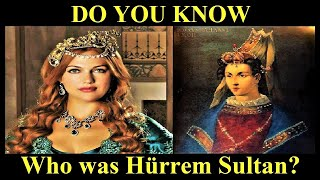 12 Things You May Not Know About Hürrem Sultan |Most Powerful & Influential Women In Ottoman History