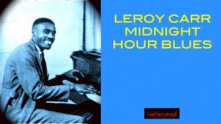 Blue Ghosts • Leroy Carr: Midnight Hour Blues