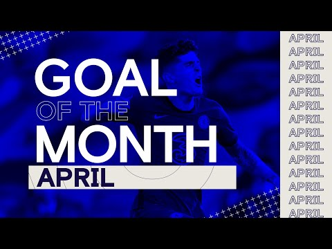 Chelsea Goal Of The Month | April