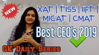 Current Affairs : Best CEO's 2019 [GK Daily-XAT | TISS | IIFT | MICAT | CMAT]