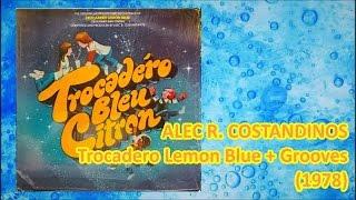 ALEC R. COSTANDINOS - Trocadero Lemon Blue + Grooves (1978)Disco*Shake, Casablanca