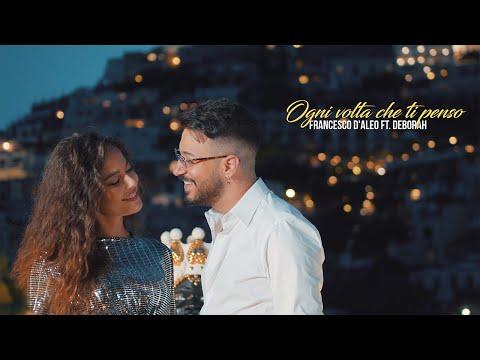 Francesco D'Aleo Ft. Deborah - Ogni volta che ti penso ( Ufficiale 2021 )
