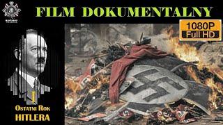 OSTATNI ROK HITLERA Cz.1, Film Dokumentalny, Historie Wojenne