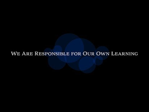 We Are Responsible for Our Own Learning