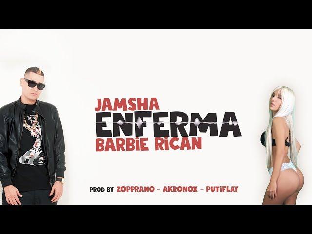 Jamsha ft. Barbie Rican - Enferma (Video Lyric)
