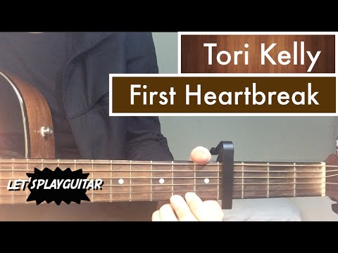 First Heartbreak - Tori Kelly | Guitar Tutorial (Lesson)