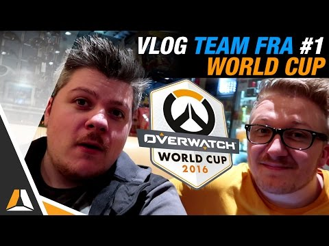 TEAM FRANCE A L'OVERWATCH WORLD CUP ► JOUR 1