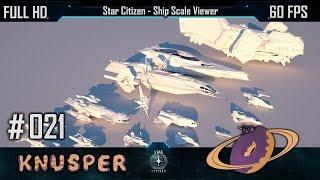 Star Citizen #21 - Star Citizen Ship Scale Viewer [Deutsch] [60fps]