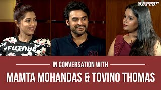 In Conversation With Mamta Mohandas & Tovino Thomas