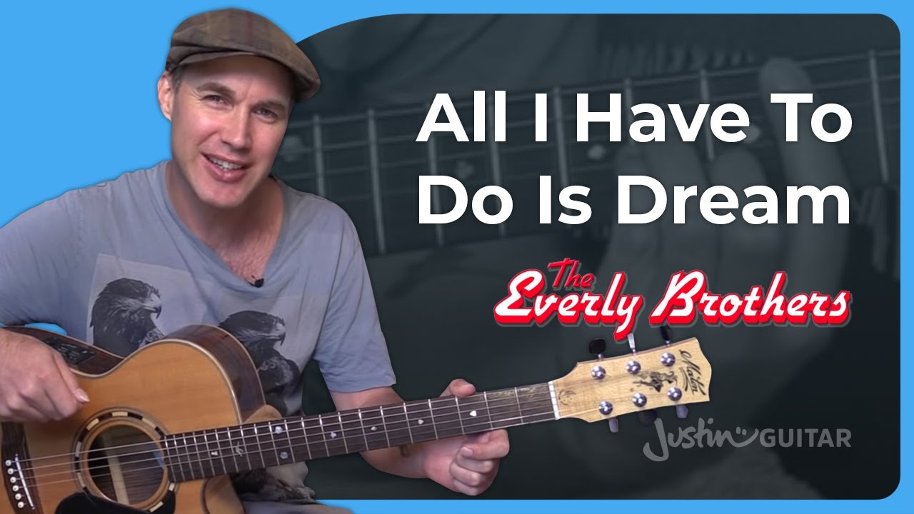 How To Play All I Have To Do Is Dream By The Everly Brothers Guitar