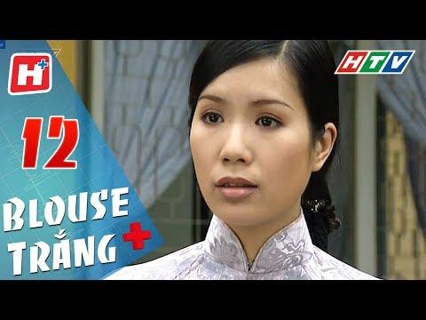 Blouse Trắng - Tập 12 | HTV Phim Tình Cảm Việt Nam Hay Nhất 2018