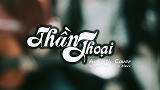 Thần Thoại Acoustic cover - Teo Maxx ft Nguyen Tran