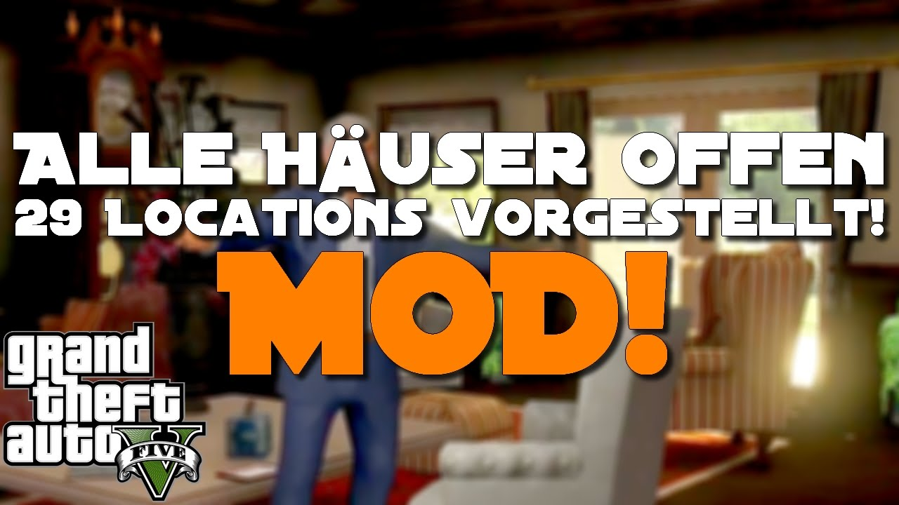 Grand Theft Auto 5 PC - Alle Häuser Offen/Open All Interiors Mod ...