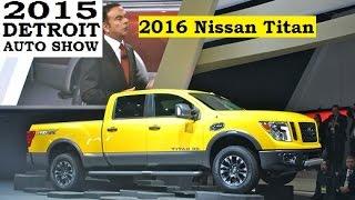2016 Nissan Titan - 2015 Detroit Auto Show !