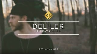 Deliler [Official Video] - Berkay Özideş #Deliler