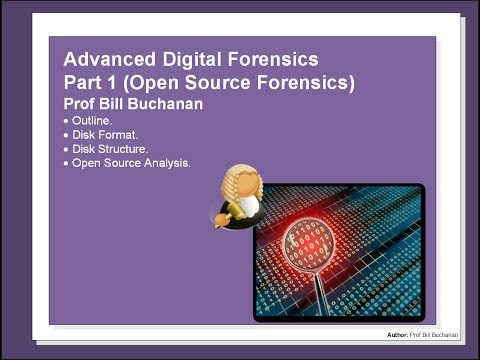 Advanced Digital Forensics (Open Source Forensics)