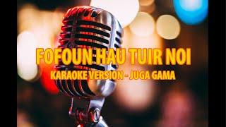 Karaoke - Fofoun Hau Tuir Noi - Juga Gama