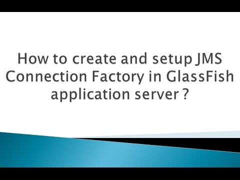 How to create and setup JMS Connection Factory in GlassFish application server ?