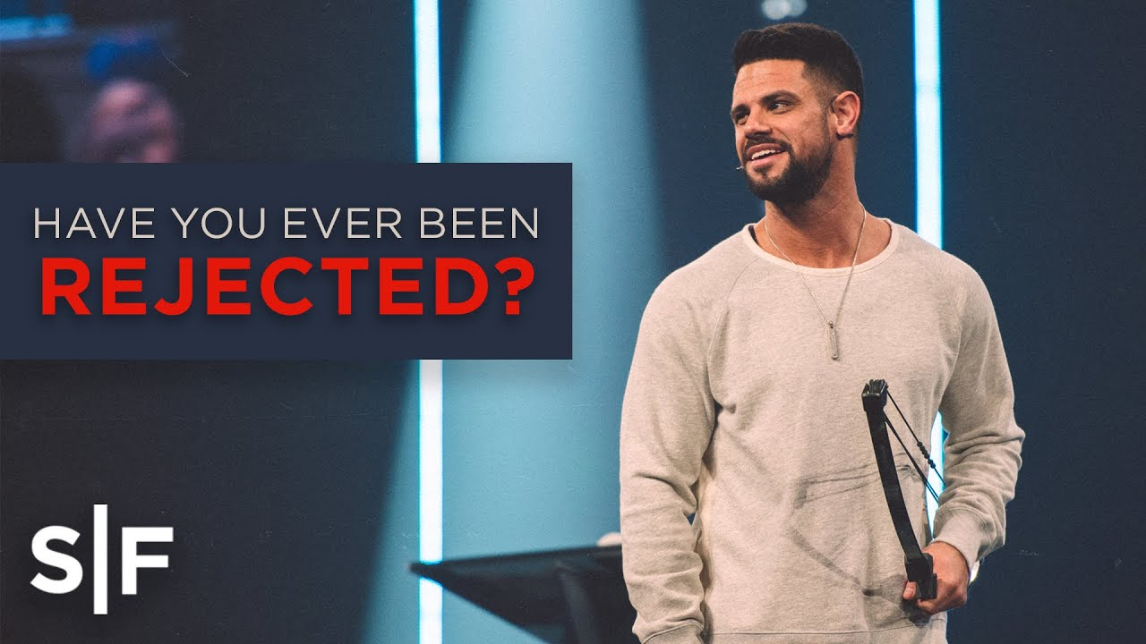 Have You Ever Been Rejected? | Steven Furtick