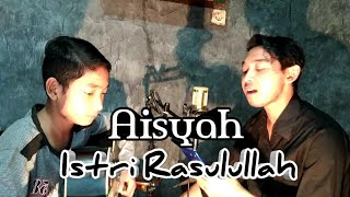 Aisyah Istri Rasulullah cover by Mangku Alam
